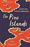 The Pine Islands by Marion Poschmann