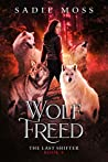 Wolf Freed (The Last Shifter, #4)