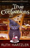 True Confections (An Amish Cupcake Cozy Mystery #1)