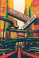 The Municipalists: A Novel