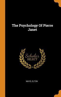 THE PSYCHOLOGY OF PIERRE JANET