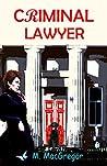 Criminal Lawyer - a murder mystery set in Scotland: Scottish Crime Fiction (Inspector Gunn Book 3)