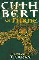 Cuthbert of Farne: A novel of Northumbria's warrior saint