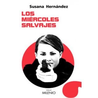 Los miércoles salvajes by Susana Hernández