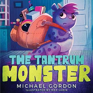 The Tantrum Monster: (Childrens books about Anger)