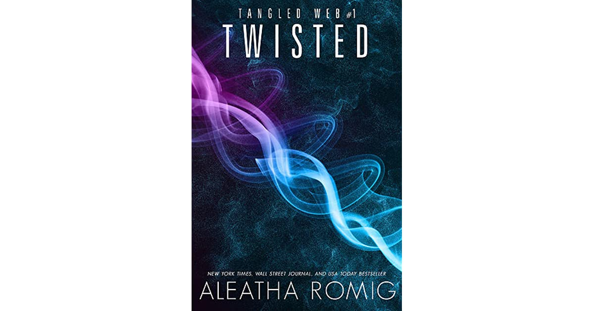 Twisted (Tangled Web, #1) by Aleatha Romig