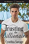 Trusting The Billionaire  (The Billionaire's Reluctant Bride #3)