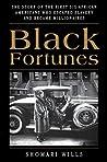 Black Fortunes: T...