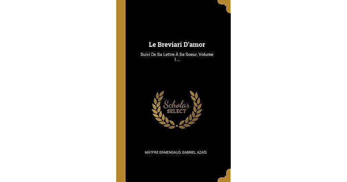 Le Breviari Damor Suivi De Sa Lettre Sa Soeur Volume 1