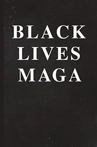 Black Lives Maga 6 X 9 128 Pages Blm Satire Design On Soft