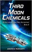 Third Moon Chemicals: Adventures of a Jump Space Accountant Book 3