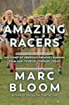 Amazing Racers: The Story of America's Greatest Running Team and its Revolutionary Coach