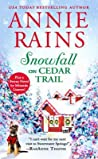 Snowfall on Cedar Trail by Annie Rains