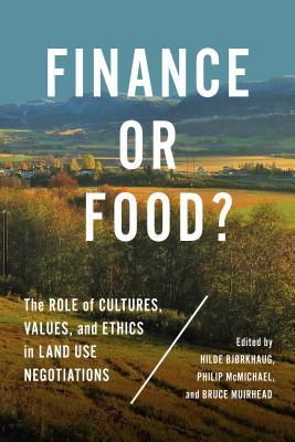 Finance or Food?: The Role of Cultures, Values, and Ethics in Land Use Negotiations