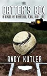 The Batter's Box: A Novel of Baseball, War, and Love