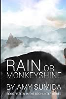 Rain or Monkeyshine