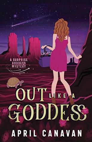 Out Like a Goddess (Surprise Goddess Mystery #1)