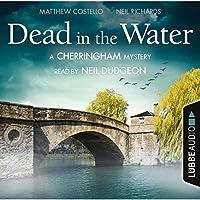 Dead in the Water (A Cherringham Mystery, #1)