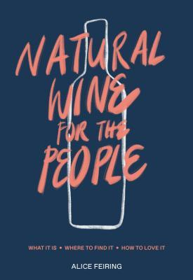 Natural Wine for the People by Alice Feiring