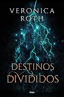 Destinos divididos (Las marcas de la muerte, #2)