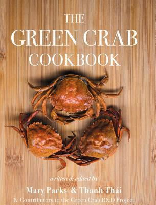 The Green Crab Cookbook: An Invasive Species Meets a Culinary Solution