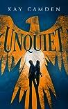 Unquiet (Unquiet Series, #1)