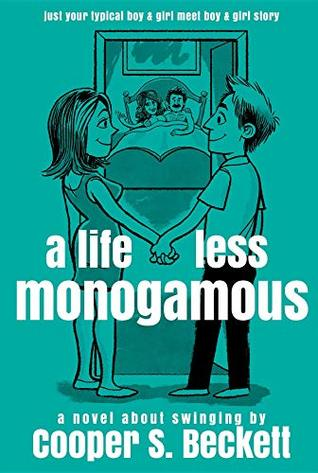A Life Less Monogamous (Books of the Swingularity Book 1)