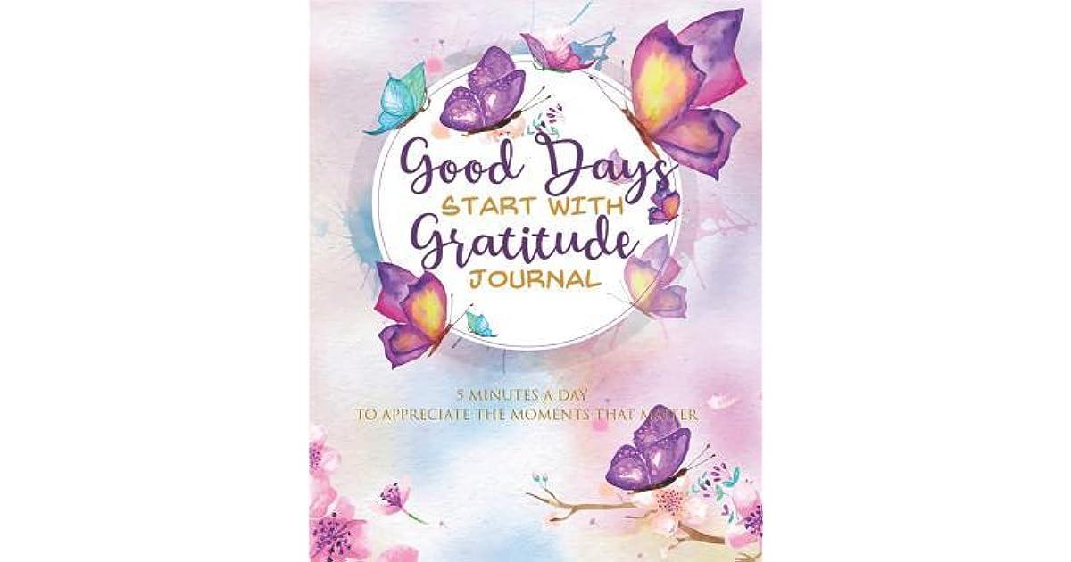 Good Days Start with Gratitude Journal: Five Minutes