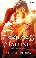 Fearless and Falling