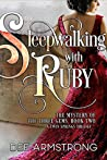 Sleepwalking With Ruby by Dee Armstrong