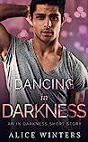 Dancing in Darkness (In Darkness, #3.5)