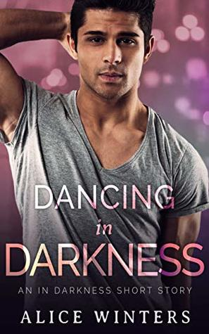 Dancing in Darkness by Alice  Winters