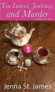 Tea Leaves, Jealousy, and Murder (Sullivan Sisters Mystery #4)
