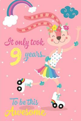 It Only Took 9 Years to Be This Awesome: Cute 9th Birthday Gift, Happy Bunny on Skates Journal Composition Writing Diary Notebook for Girls