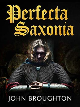 Perfecta Saxonia by John Broughton