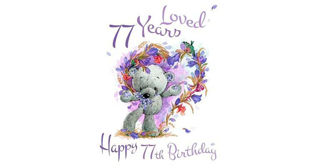 Happy 77th Birthday 77 Years Loved Say And Show Your Love With This Adorable Password Book Way Better Than A Card