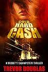 Cold Hard Cash (Bridgette Cash Mystery Thriller Series Book 3)