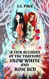 A Fair Account of the Traitors Snow White and Rose Red