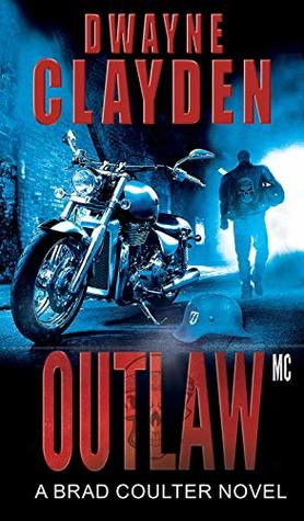 Outlaw MC: A Brad Coulter Novel