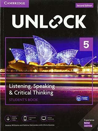 Unlock Level 5 Listening, Speaking & Critical Thinking Student's Book, Mob App and Online Workbook w/ Downloadable Audio and Video