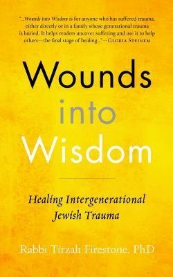 Wounds into Wisdom by Tirzah Firestone