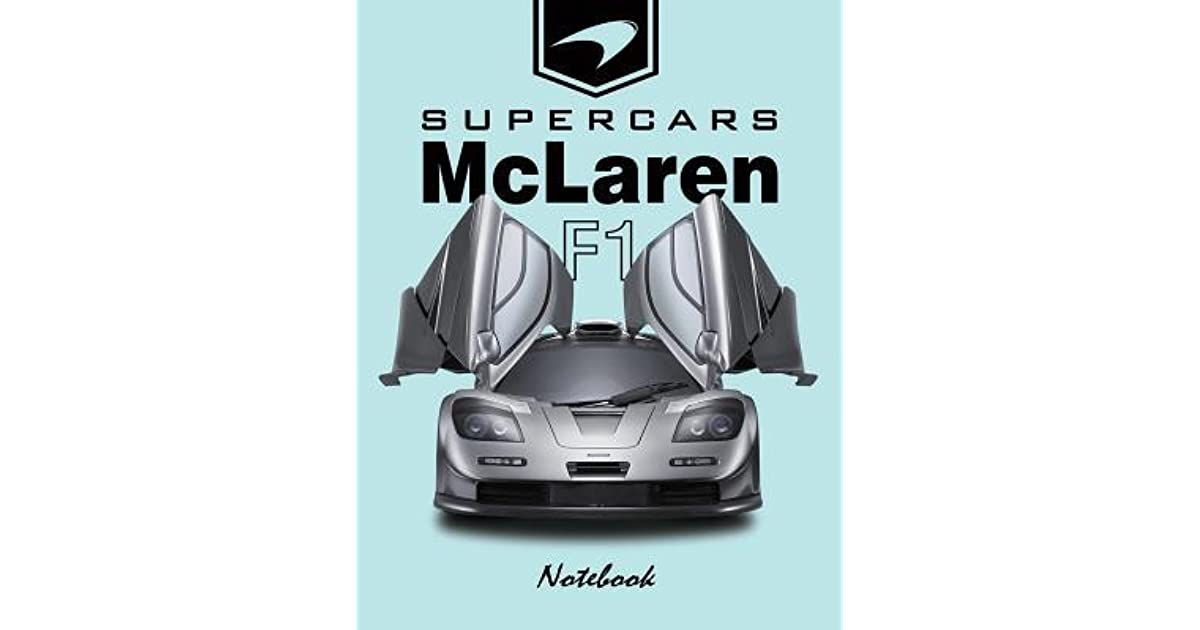 Supercars McLaren F1 Notebook: For Boys & Men, Dream Cars McLaren
