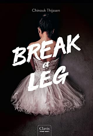 Break a leg by Chinouk Thijssen