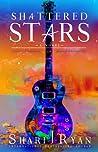 Shattered Stars by Shari J. Ryan