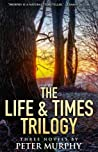 The Life & Times Trilogy #1-3