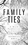 Family Ties (The Mark Pemberton Cases Book 1)