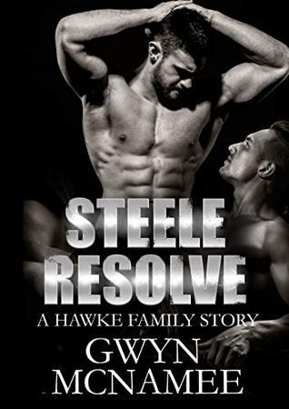 Steele Resolve by Gwyn McNamee