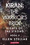 Kiran: The Warrior's Bride: A Brave Woman's Struggle for Freedom (Rights of the Strong #2)