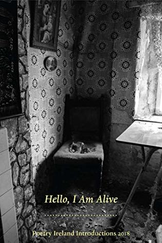 Hello, I am Alive: Poetry Ireland Introductions 2018