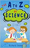 The A-Z of Science: For Budding Young Scientists